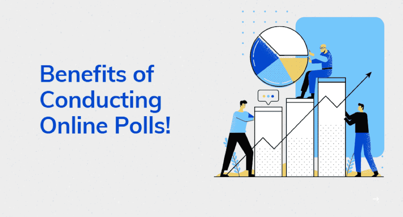 5 Incredible Benefits of Conducting Online Polls for Business